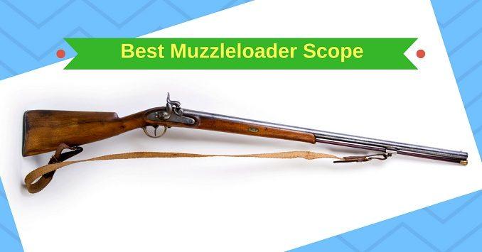 Best Muzzleloader Scope