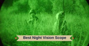 Best Night Vision Scope